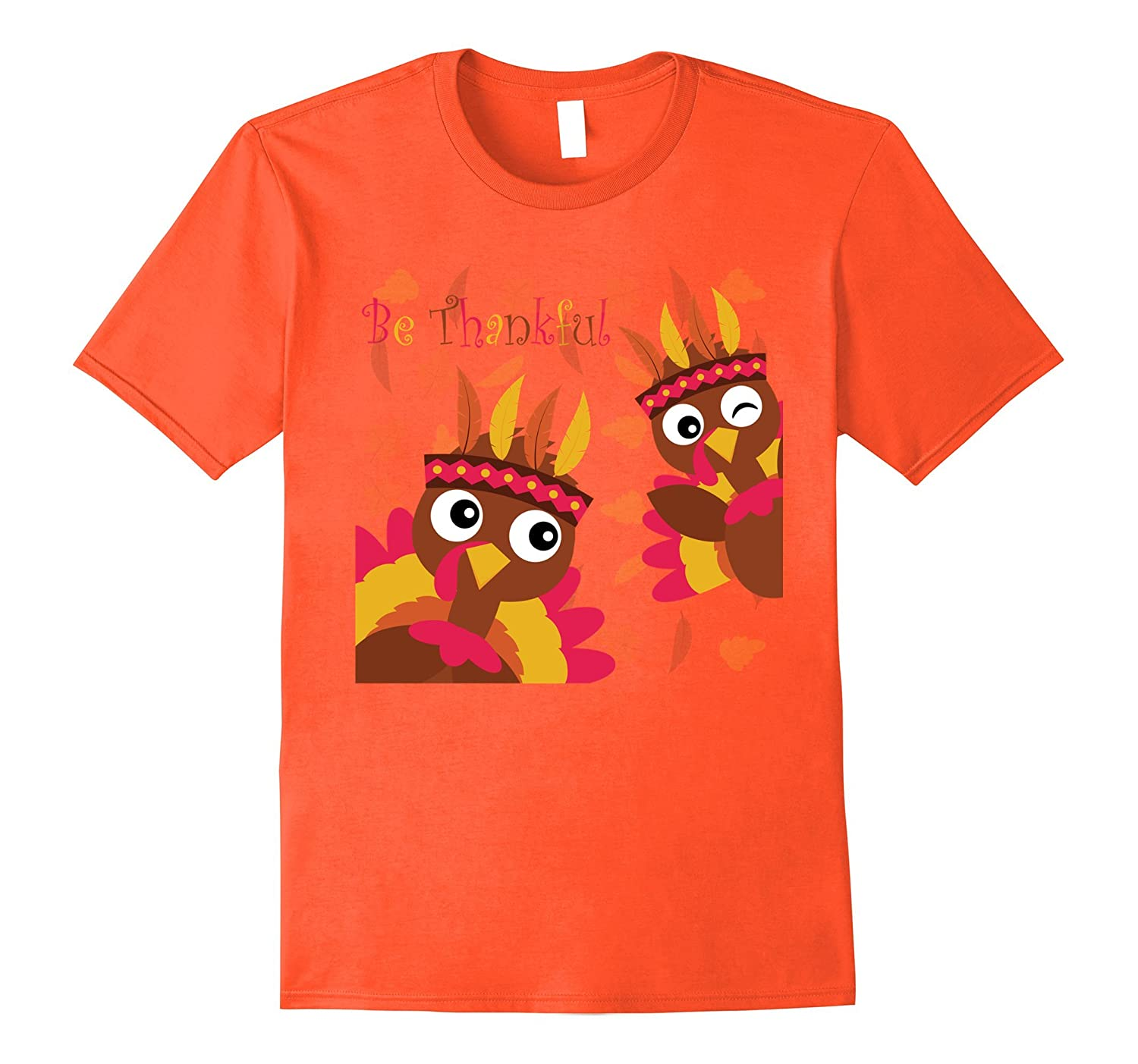 Be Thankful HAPPY THANKSGIVING Holiday Turkeys T-shirt-T-Shirt