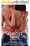Sophie, Almost Mine: Emotional Romantic Comedy (Iron Orchids Book 2)