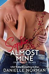 Sophie, Almost Mine (Iron Orchids Book 2) Kindle Edition