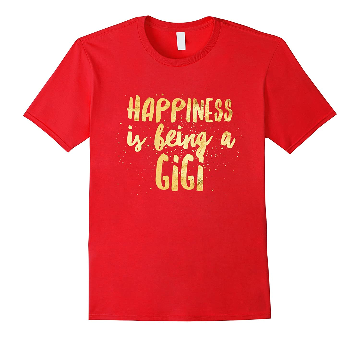 Happiness is being a GIGI Tshirt Gift for Gigis and Family-TD