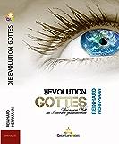 DIE EVOLUTION GOTTES: Was unsere Welt im Innersten zusammenhält