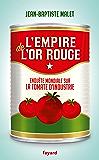L'Empire de l'or rouge : Enquête mondiale sur la tomate d'industrie (Documents)