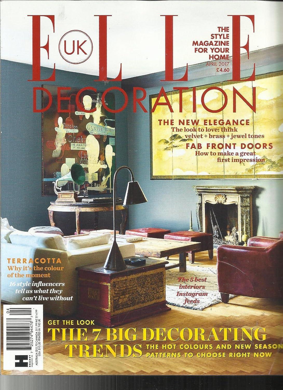 Amazon Com Elle Decoration Magazine Uk The Style Magazine For Your Home April 2017 Everything Else
