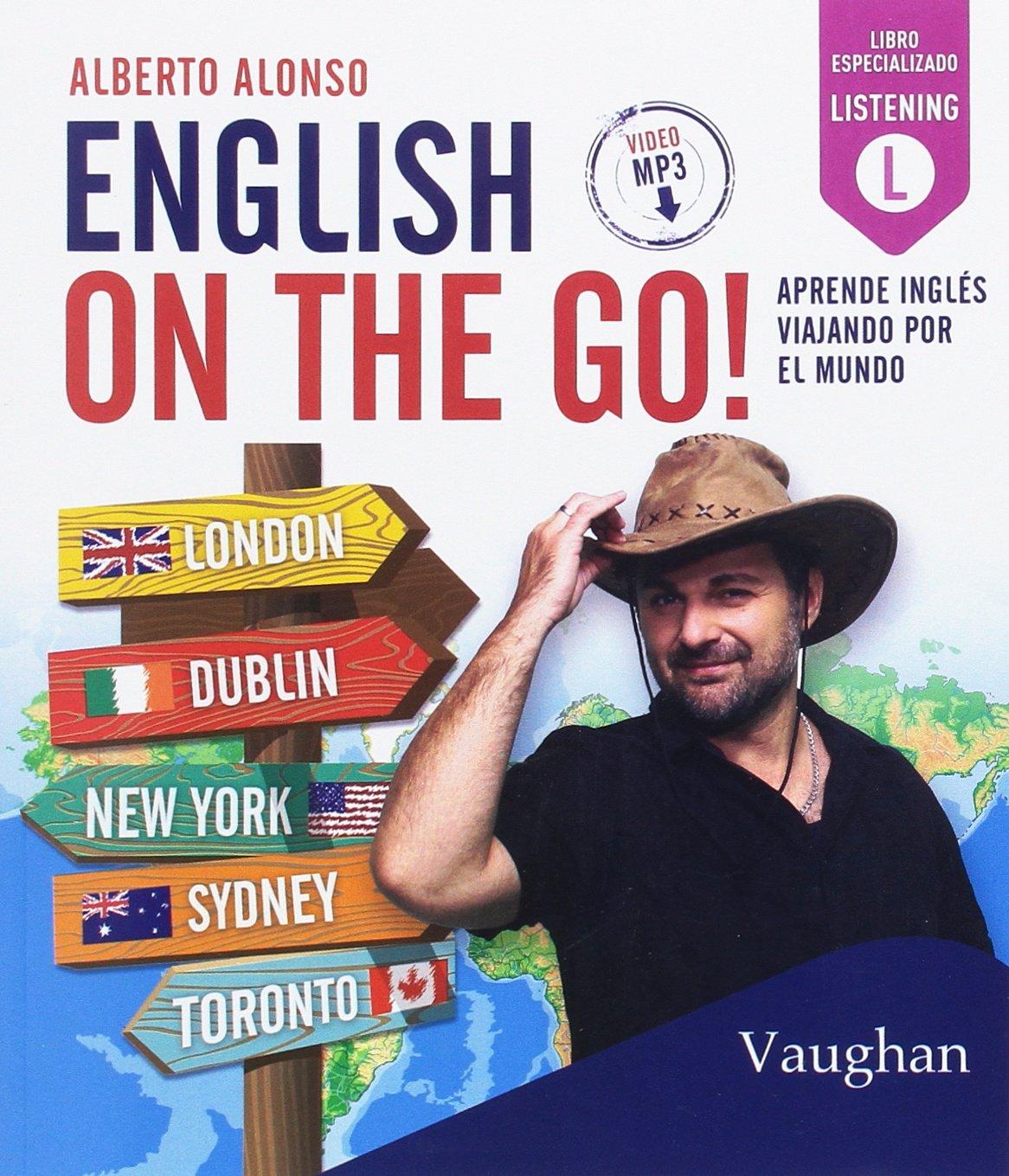 English On The Go! Tapa blanda – 21 jun 2017 Alberto Alonso Vaughan 8416667195 Kinder / Sprachen