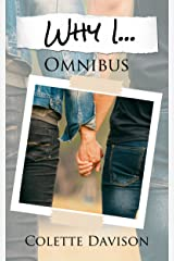 Why I...: Omnibus Kindle Edition