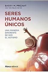 Seres humanos únicos: Una manera diferente de ver el autismo (Alianza Ensayo) (Spanish Edition) Kindle Edition