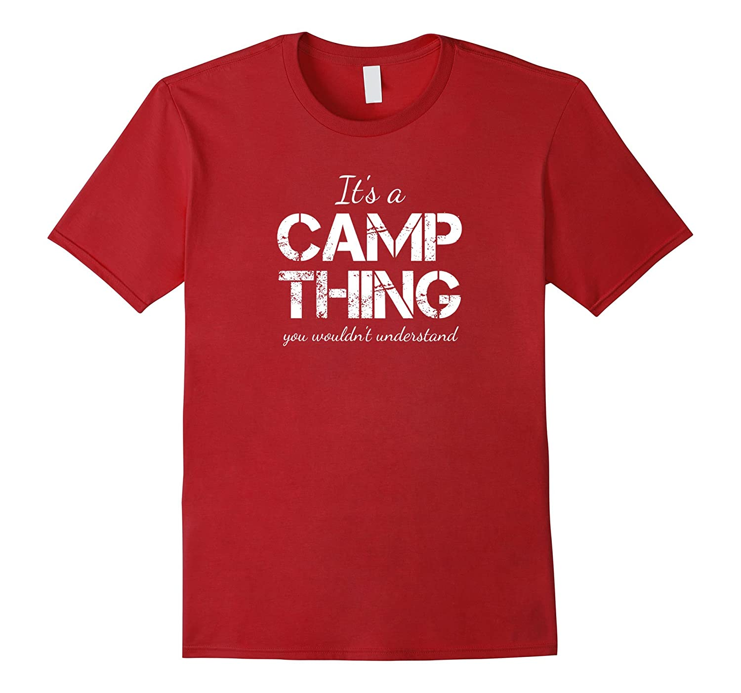 Its a Camp Thing You Wouldnt Understand T Shirt-TJ