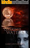 Darkened Waters (Darkened - The West Virginia Vampire Series Book 3)