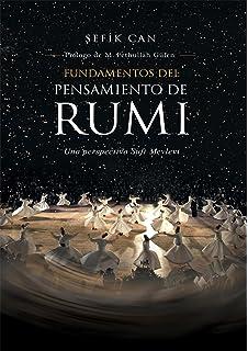 Fundamentos del pensamiento de Rumi: Una perspectiva Sufi Mevlevi (Spanish Edition)