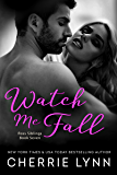 Watch Me Fall (Ross Siblings Book 7)