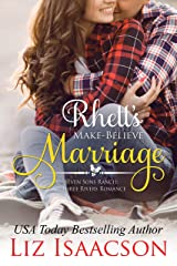 Rhett's Make-Believe Marriage: Christmas Brides for Billionaire Brothers (Seven Sons Ranch in Three Rivers Romance Book 1) Kindle Edition