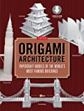 Origami Architecture (144 pages): Papercraft Models of the World's Most Famous Buildings: Origami Book with 16 Projects & Downloadable Video Instructions (English Edition)