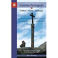 A Pilgrim's Guide to the Camino PortuguéS: Lisbon - Porto - Santiago / Camino Central, Camino De La Costa, Variente…
