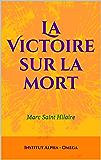 La Victoire sur la mort: Marc Saint Hilaire