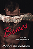 Bones (Rebel Wayfarers MC Book 10)