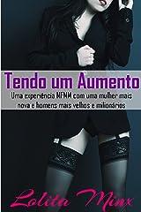 Tendo um Aumento: uma experiência MFMM com uma mulher mais nova e homens mais velhos e milionários (Portuguese Edition) Kindle Edition
