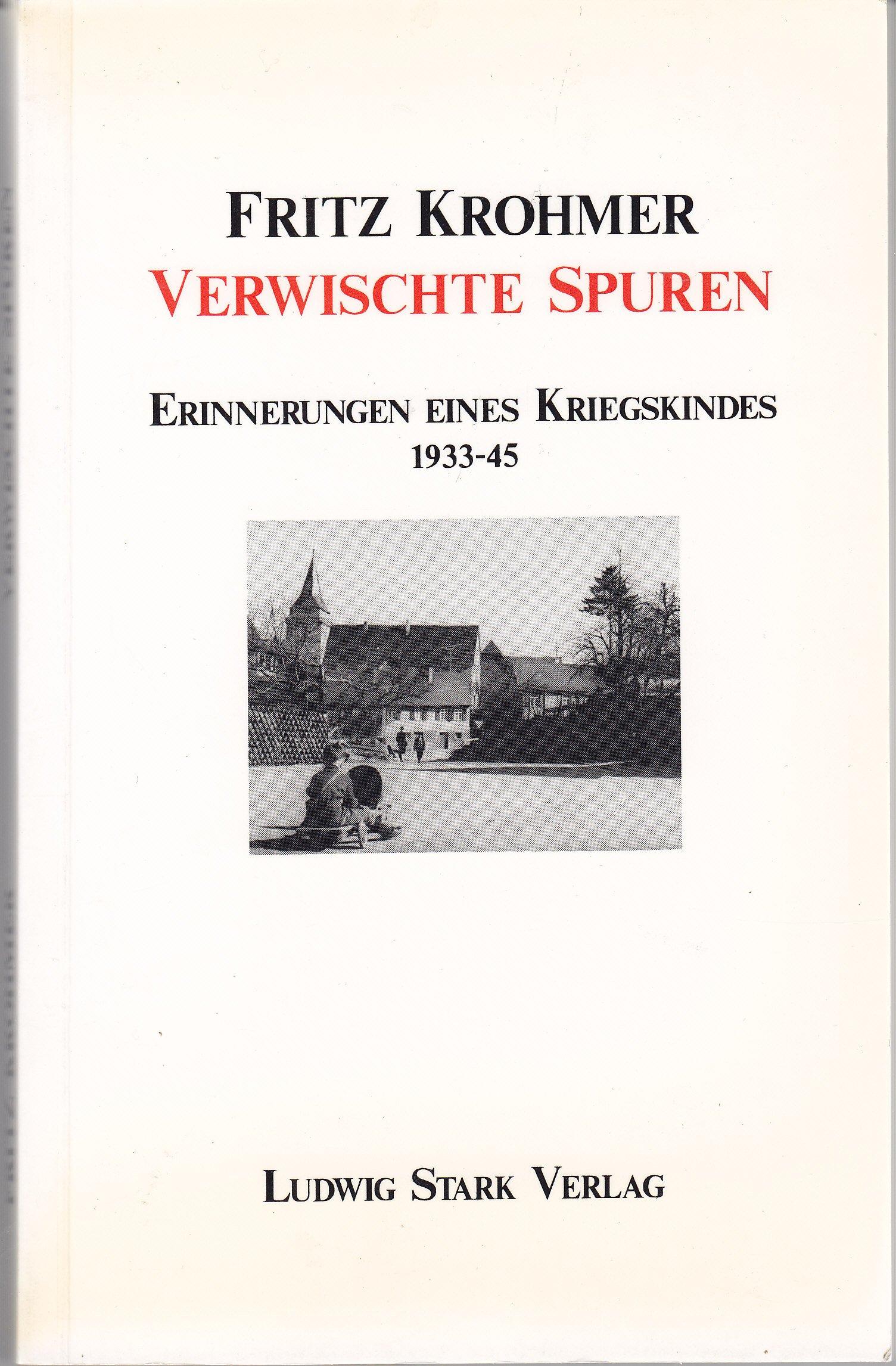 Verwischte Spuren: Erinnerungen eines Kriegskindes 1933-45