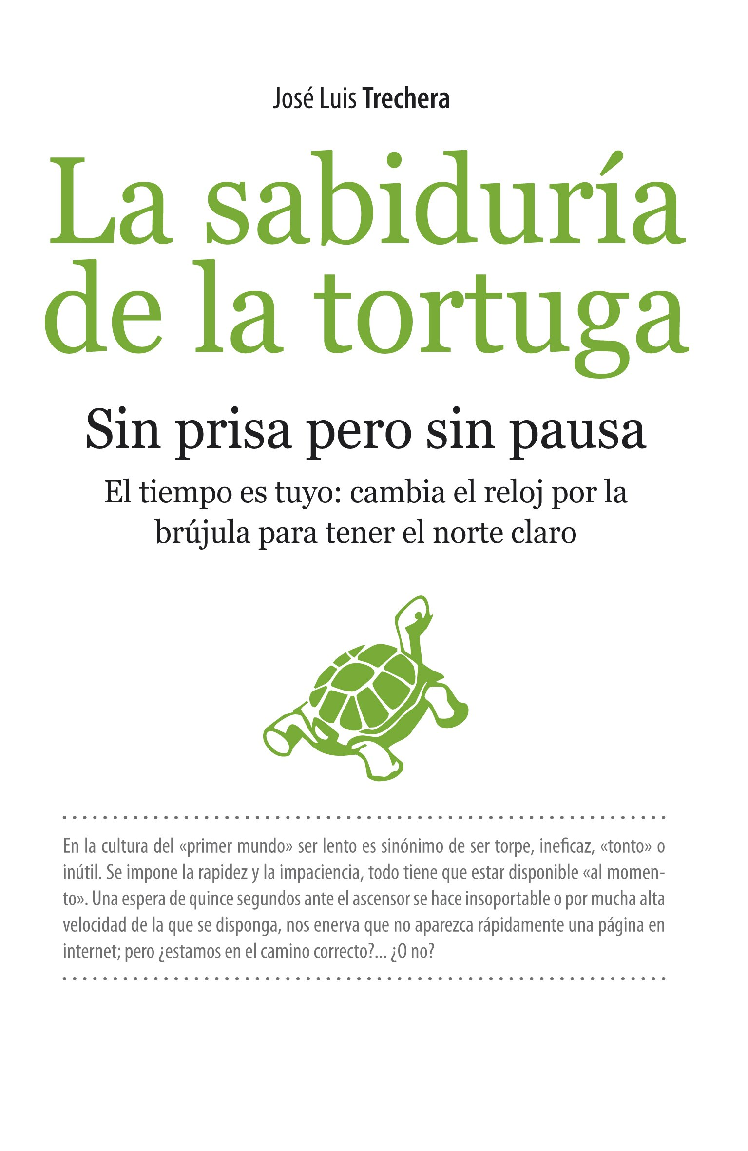 La sabiduria de la tortuga (Spanish Edition): Jose Luis Trechera: 9788492516421: Amazon.com: Books