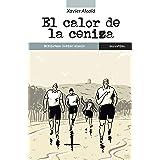 El calor de la ceniza (Spanish Edition)