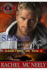 SEALed with a Vow (Special Forces: Operation Alpha) (Shock Force One Book 2) Kindle Edition