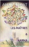 LES MAÎTRES & KARMA (Les vérités profondes qui sont la base du Christianisme. t. 7)