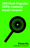 Focus On: 100 Most Popular 20Th-century Music Genres: Trap Music, Hip hop Music, Rock Music, Alternative Rock, Emo, Black Metal, Nu Metal, Death Metal, Metalcore, Post-punk, etc. (English Edition)