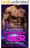 Ruptured By Her: Alien Romance (The Princes Prey Series)