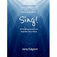 Vocal Fitness Training's Teach Yourself to Sing!: 20 Singing Lessons to Improve Your Voice (Book, Online Audio… book cover