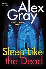 Sleep Like the Dead: A DCI Lorimer Novel (William Lorimer Book 8) Kindle Edition