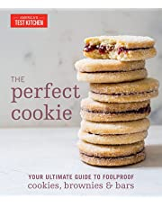 The Perfect Cookie: Your Ultimate Guide to Foolproof Cookies, Brownies,and Bars