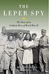 Leper Spy: The Story of an Unlikely Hero of World War II Kindle Edition