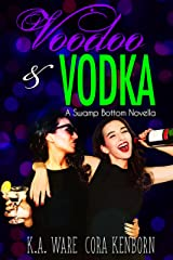 Voodoo and Vodka: A Swamp Bottom Novella Kindle Edition