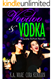 Voodoo and Vodka: A Swamp Bottom Novella
