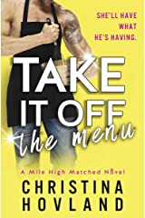 Take It Off the Menu: A sizzling, accidentally married rom com! (Mile High Matched Book 3) Kindle Edition