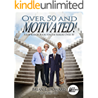 Over 50 and Motivated: A Job Search Book for Job Seekers Over 50 (Motivated Series 3)