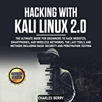 Hacking with Kali Linux 2.0: The Ultimate Guide for Beginners to Hack Websites, Smartphones, and Wireless Networks. the…