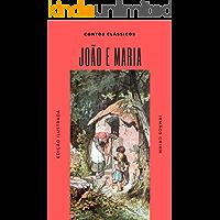 João e Maria: (Ilustrado) (Contos Clássicos Livro 5)
