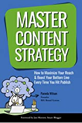 Master Content Strategy: How to Maximize Your Reach and Boost Your Bottom Line Every Time You Hit Publish Kindle Edition