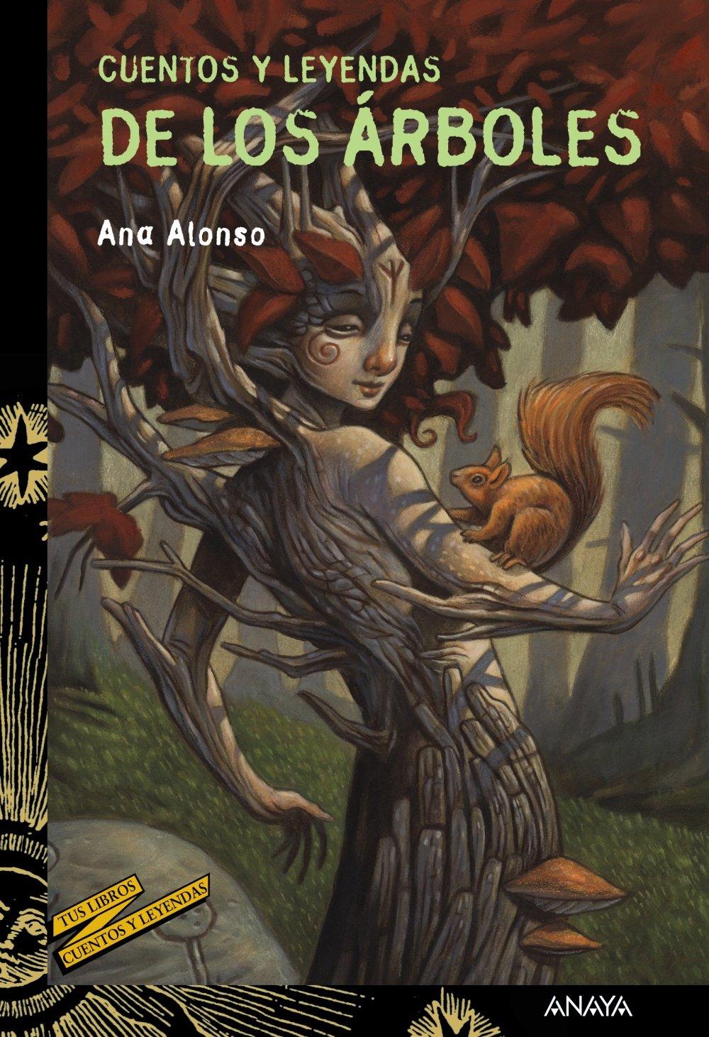 Cuentos y leyendas de los árboles Literatura Juvenil A Partir De 12 Años - Cuentos Y Leyendas: Amazon.es: Ana Alonso: Libros