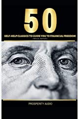 50 Self-Help Classics to Guide You to Financial Freedom Kindle Edition