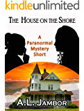 The House on the Shore: A Short Paranormal Mystery