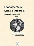 Fondamenti di Calcolo Integrale  parte I
