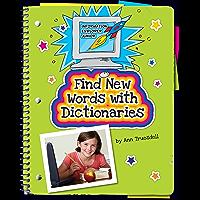 Find New Words with Dictionaries (Explorer Junior Library: Information Explorer Junior)