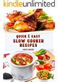 Quick & Easy Slow Cooker Recipes: Prepare Tasty And Hearty Meals With Your Cock Pot , Learn More Healthy And Balanced Slow Cooker Recipes