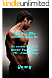 The Boy Who Wouldn't Grow Up: An Excerpt from A Harem Boy's Saga III - Debauchery
