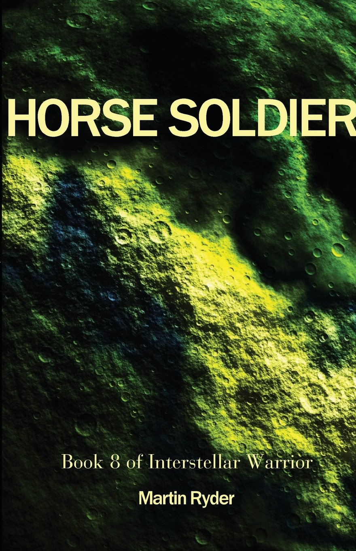 Interstellar Warrior Book 8: Horse Soldier pdf epub