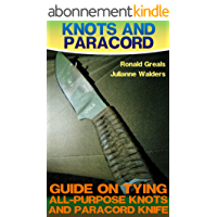 Knots And Paracord: Guide On Tying All-Purpose Knots And Paracord Knife : (Paracord Projects, For Bug Out Bags, Survival Guide, Hunting, Fishing) (English Edition)