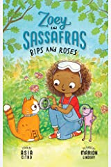 Bips and Roses: Zoey and Sassafras #8 Paperback
