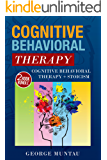 Cognitive Behavioral Therapy: This Book Includes - Cognitive Behavioral Therapy: Master Your Brain, Depression And Anxiety AND Stoicism: The Philosophy Of Calmness