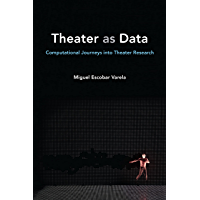 Theater as Data: Computational Journeys into Theater Research